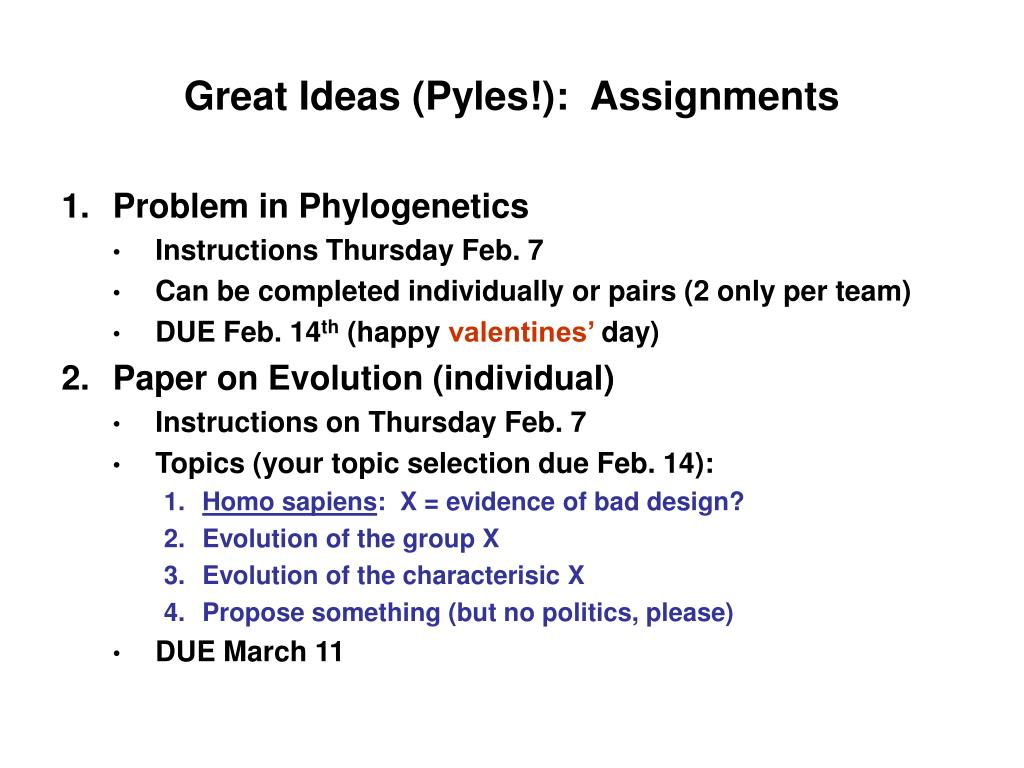 Great Ideas (Pyles!):  Assignments