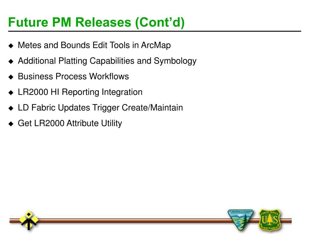 Future PM Releases (Cont'd)