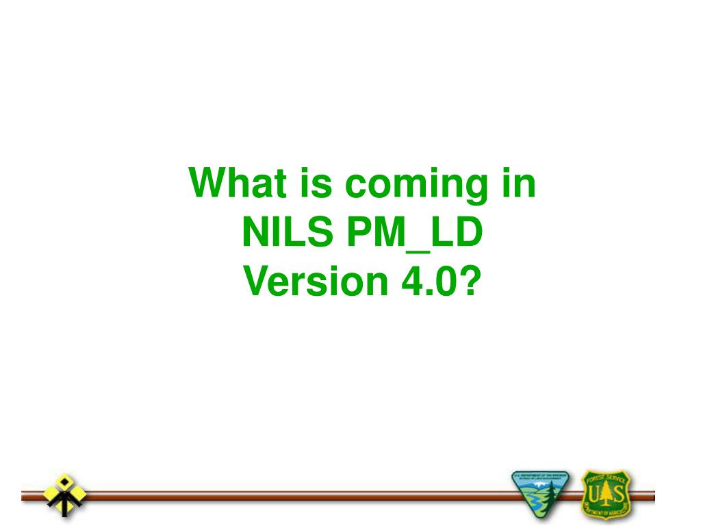 What is coming in NILS PM_LD Version 4.0?