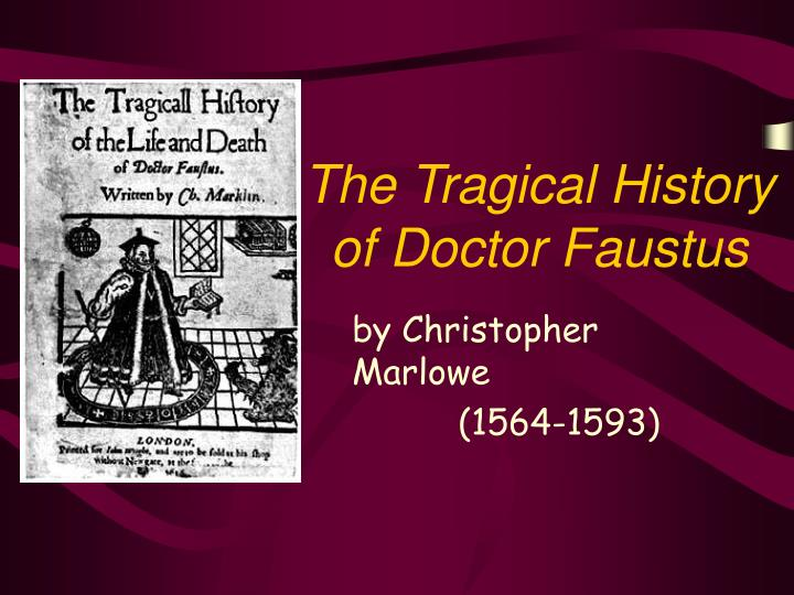 dramatic conventions of dr faustus The english stage in his time was in great need of intensity and faustus an ordinary german doctor and an alchemist in the case of marlowe as a pioneer in that age of experiment it is a credit that he gave a superb individuality to his characters.