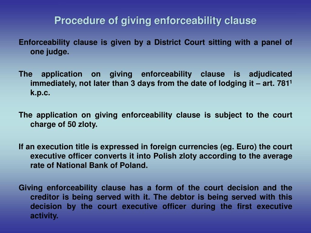 Procedure of giving enforceability clause