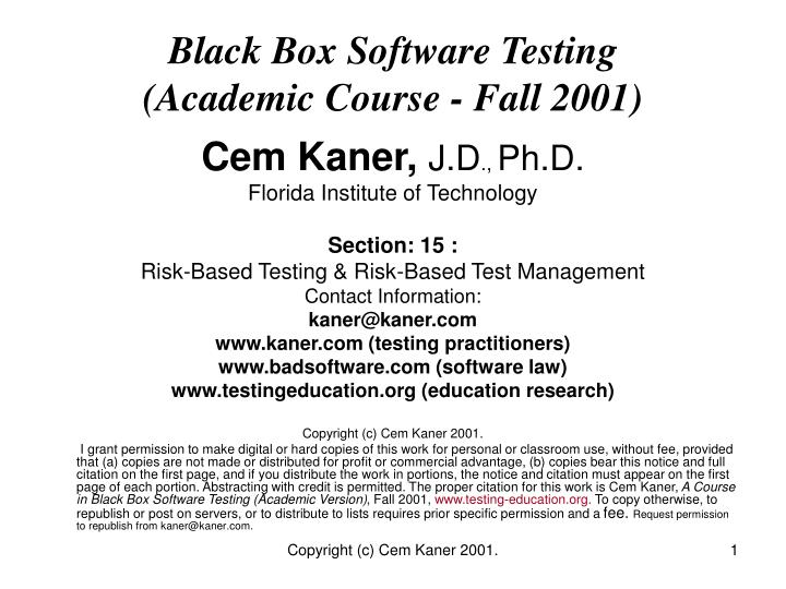 Black box software testing academic course fall 2001