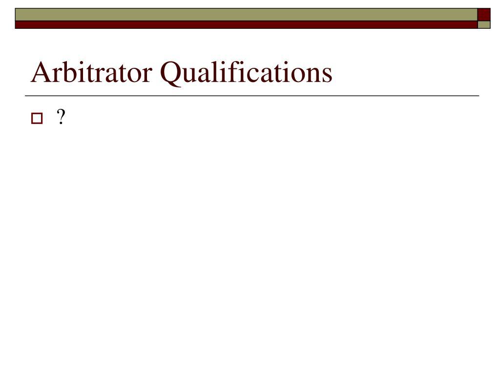 Arbitrator Qualifications