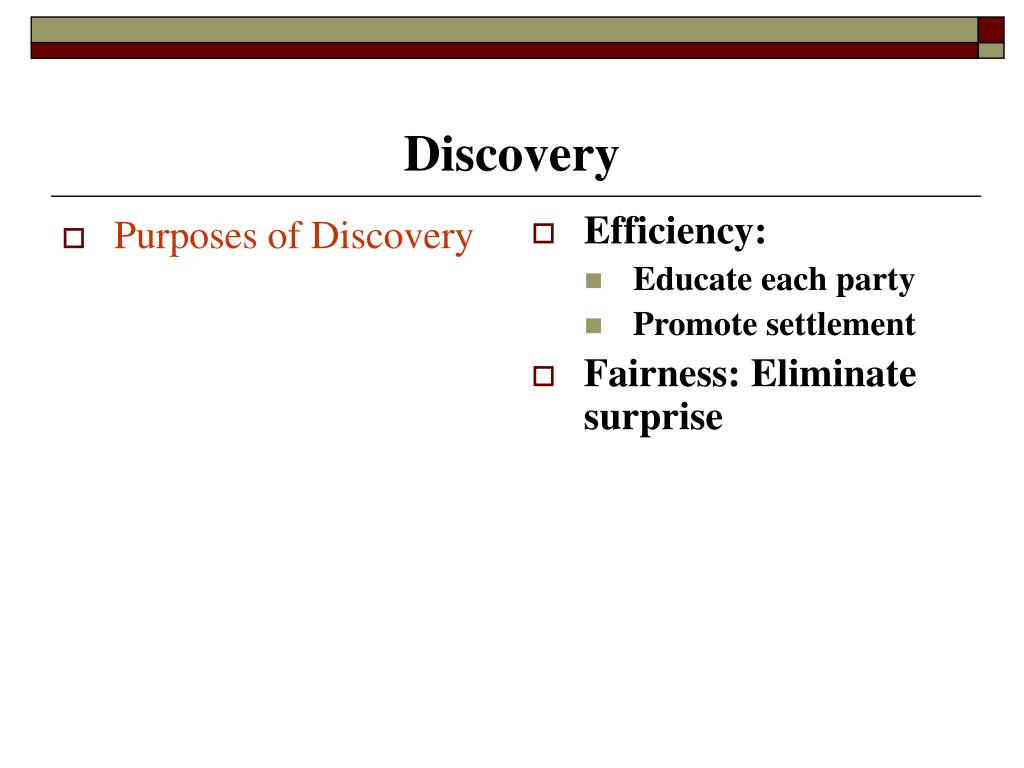 Purposes of Discovery