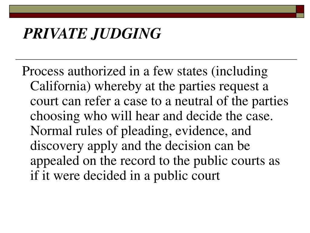 PRIVATE JUDGING