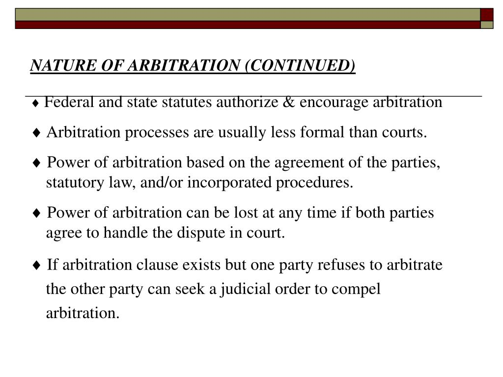 NATURE OF ARBITRATION (CONTINUED)