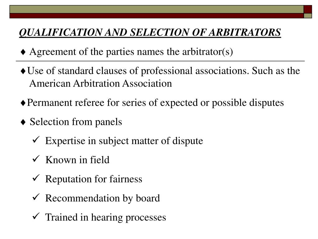QUALIFICATION AND SELECTION OF ARBITRATORS