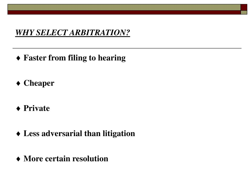 WHY SELECT ARBITRATION?