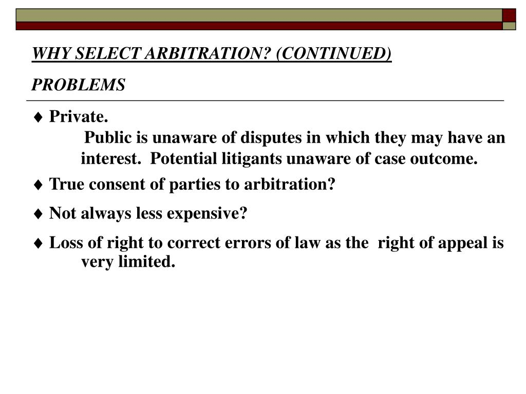 WHY SELECT ARBITRATION? (CONTINUED)
