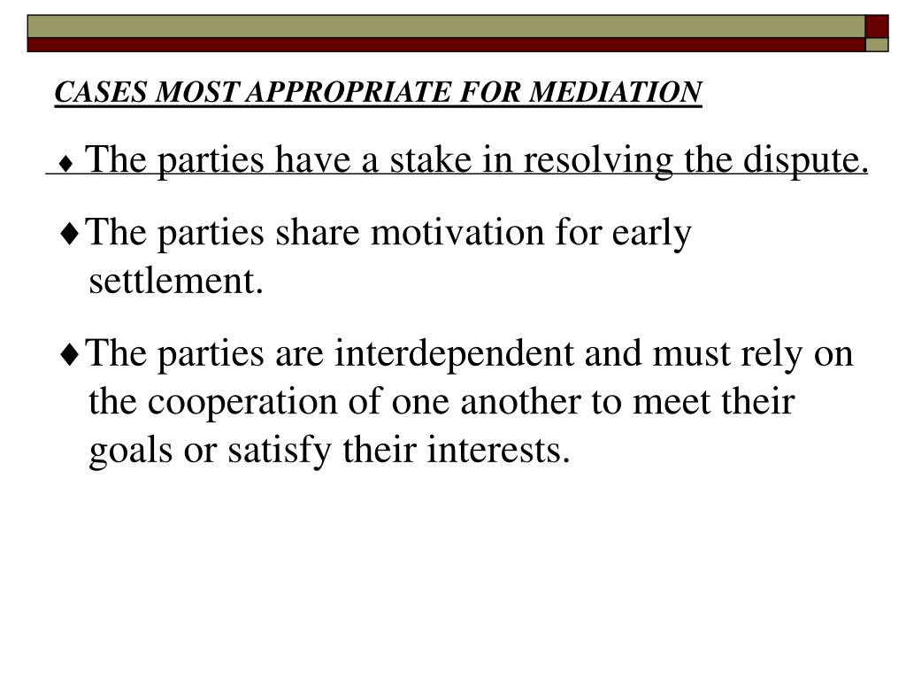CASES MOST APPROPRIATE FOR MEDIATION