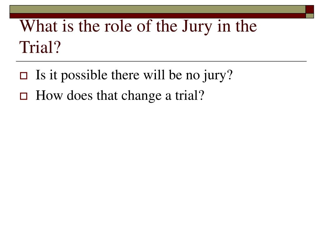 What is the role of the Jury in the Trial?