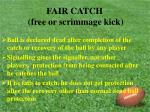 fair catch free or scrimmage kick26