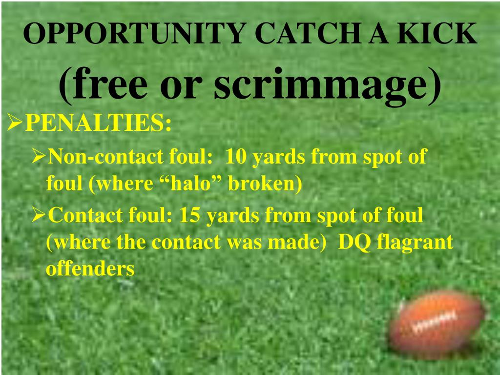 OPPORTUNITY CATCH A KICK