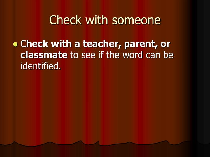 Check with someone