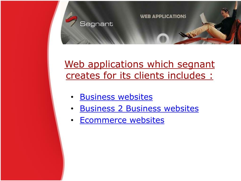 Web applications which segnant creates for its clients includes :