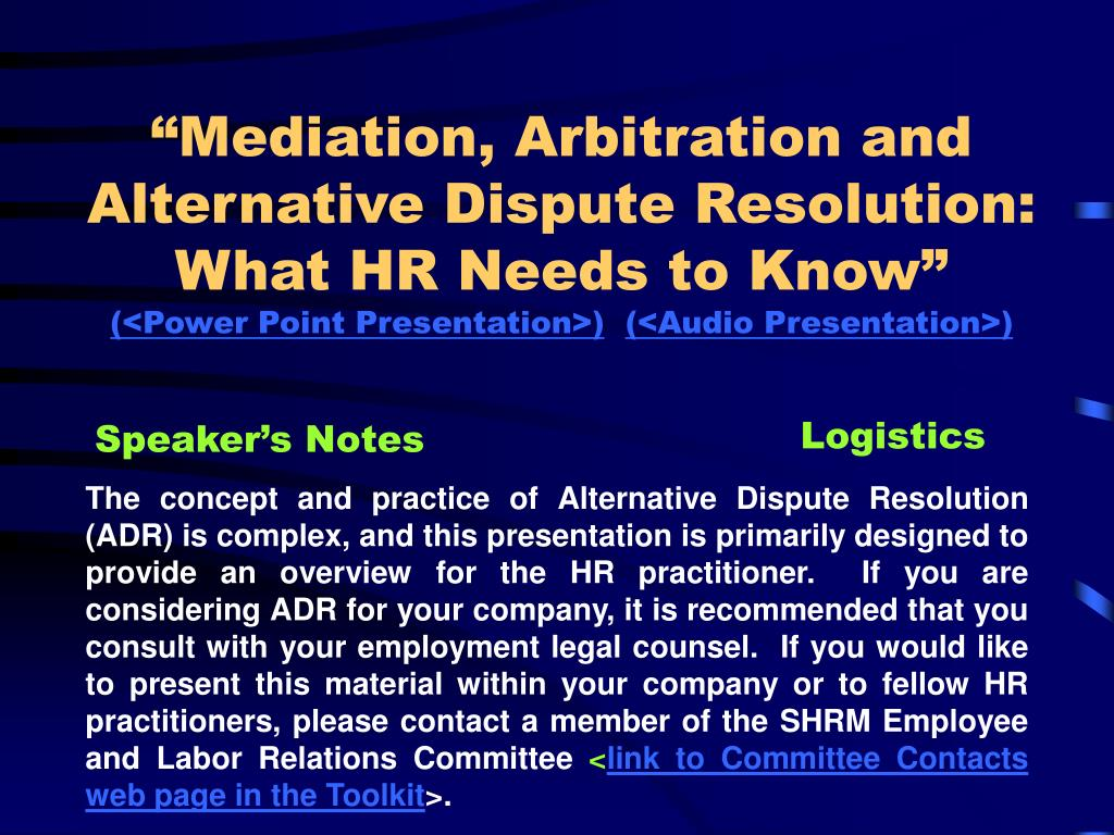 """""""Mediation, Arbitration and Alternative Dispute Resolution:  What HR Needs to Know"""""""