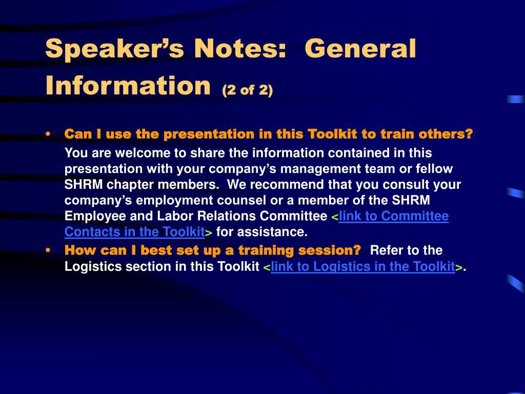 Speaker's Notes:  General Information