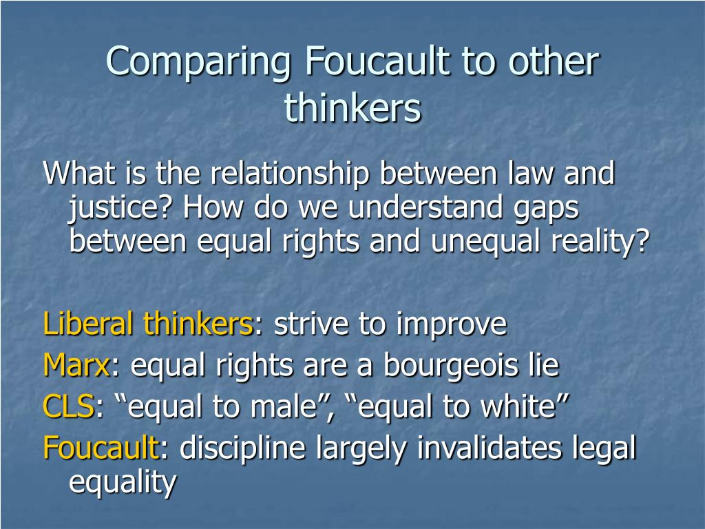 Comparing Foucault to other thinkers