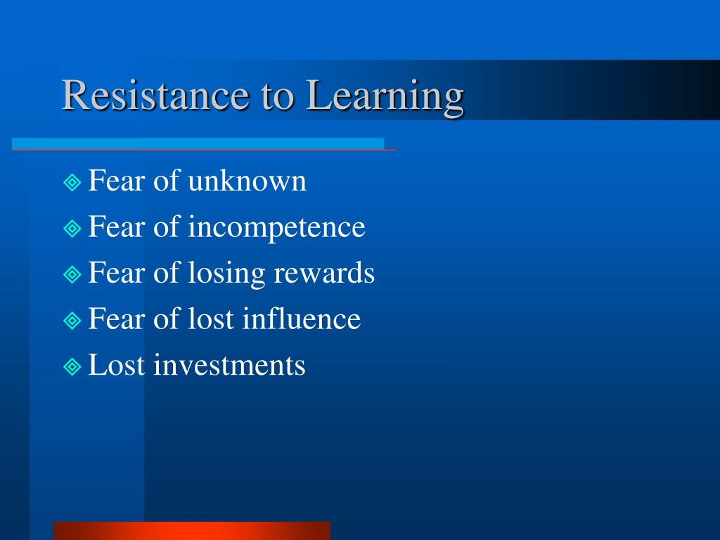 Resistance to Learning