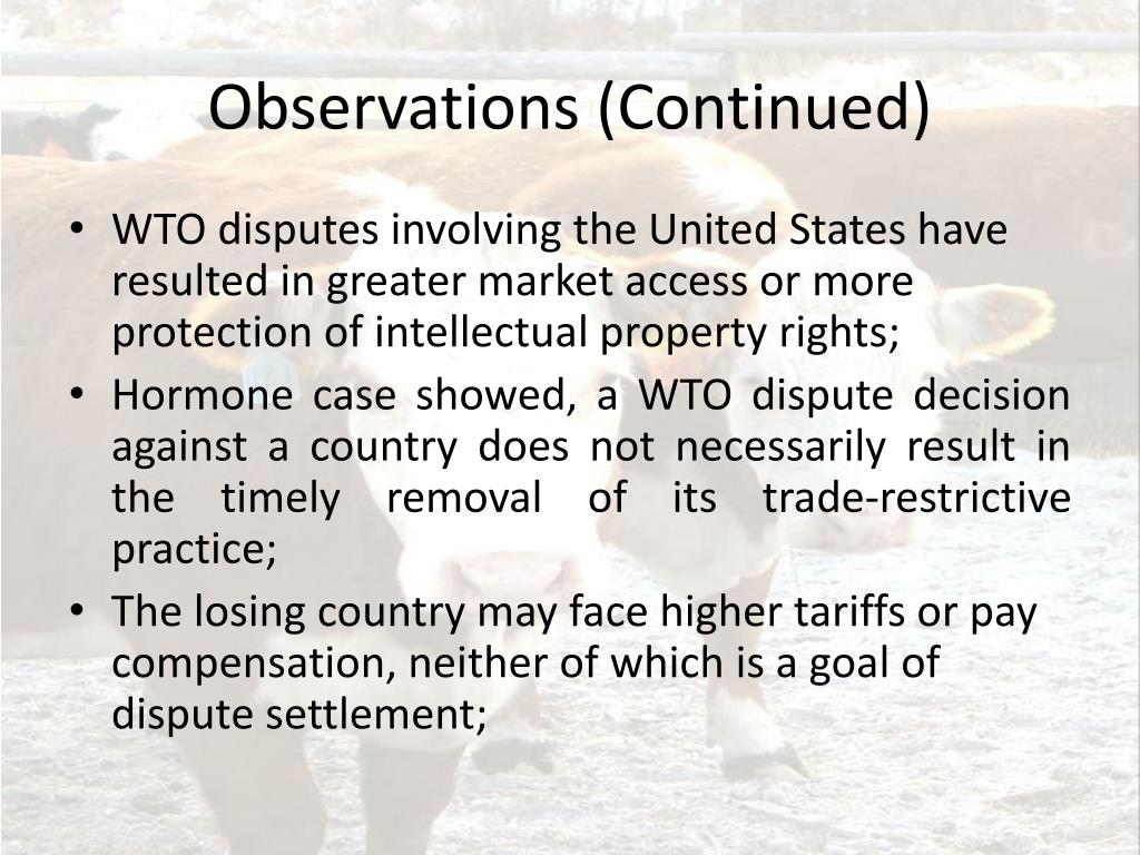 wto dispute beef hormone case Beef hormone ban: us gets approval for eu trade sanctions  the wto's  dispute settlement body also granted canada authorization.
