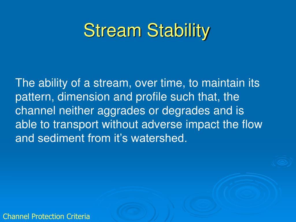 Stream Stability