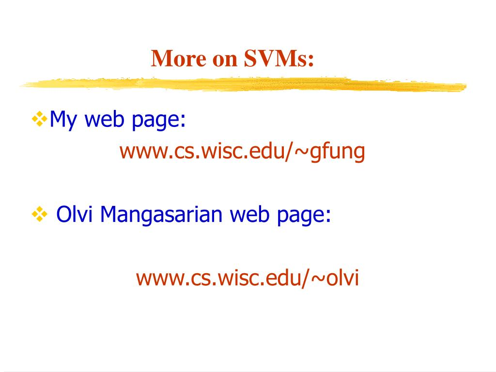 More on SVMs: