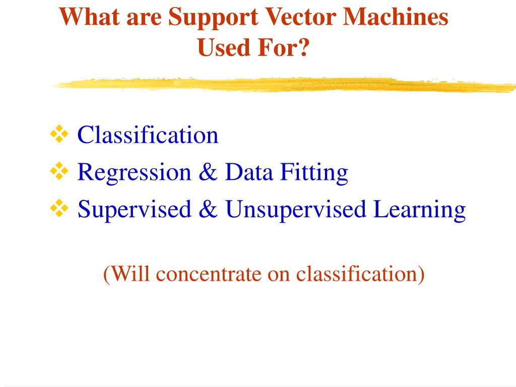 What are Support Vector Machines Used For?