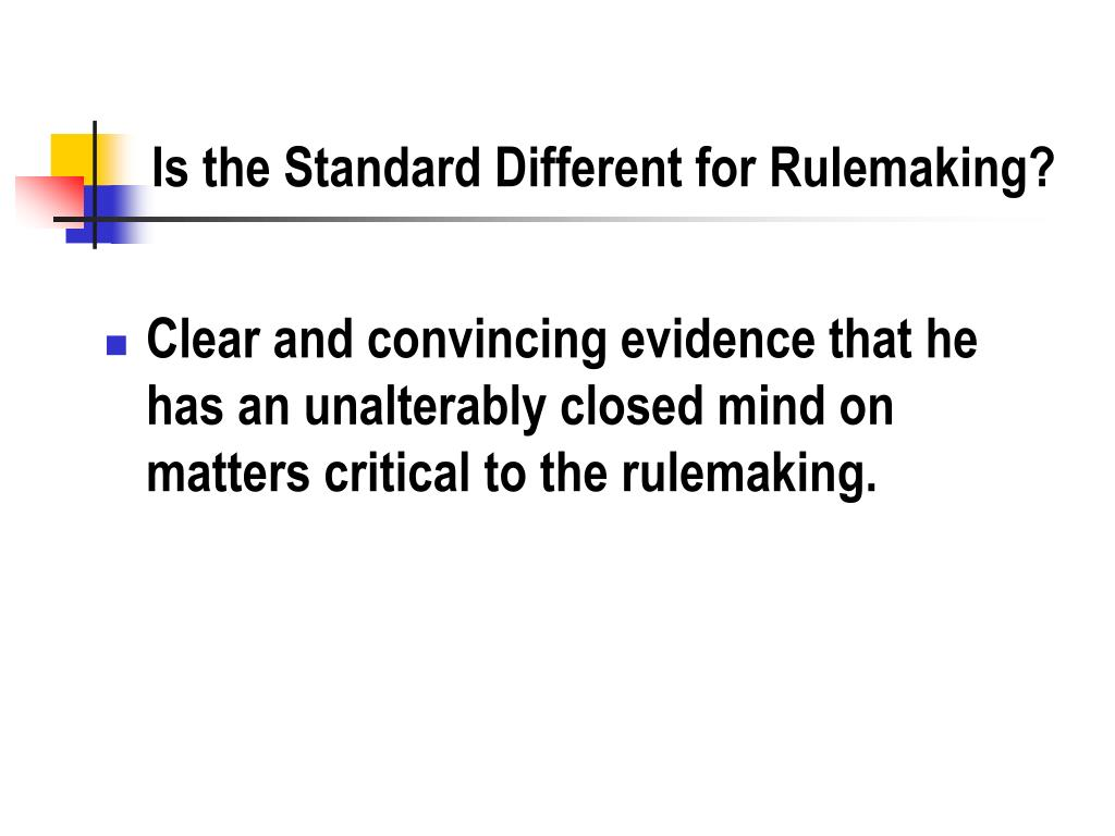 Is the Standard Different for Rulemaking?