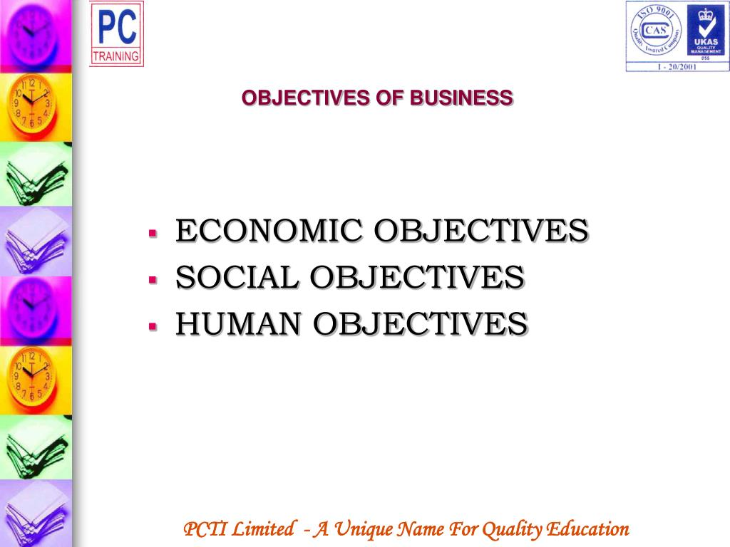 OBJECTIVES OF BUSINESS