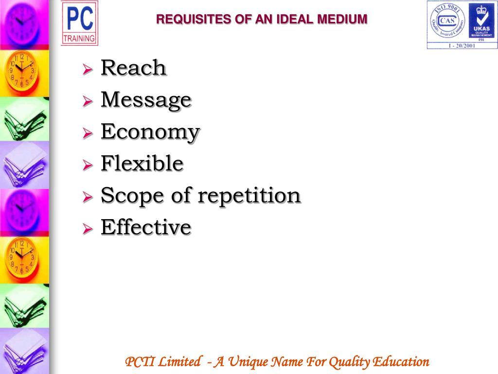 REQUISITES OF AN IDEAL MEDIUM