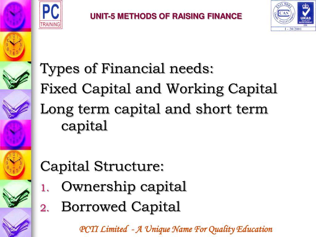 UNIT-5 METHODS OF RAISING FINANCE