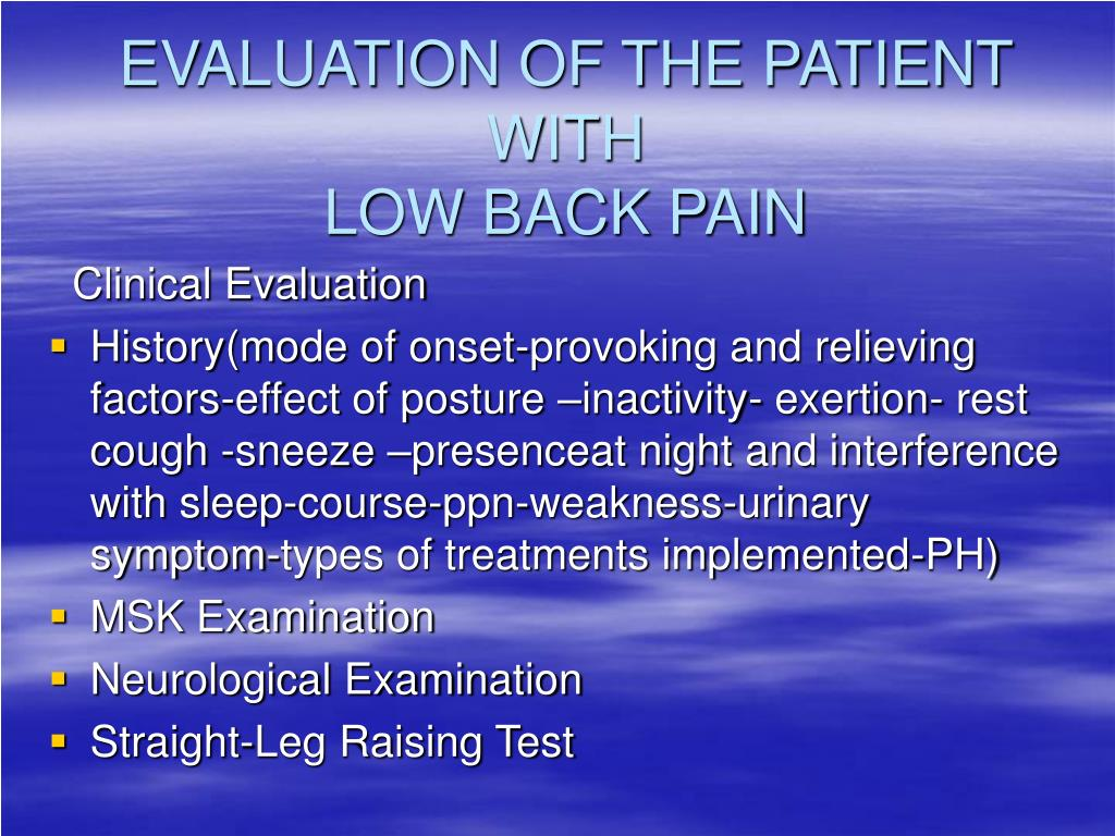 EVALUATION OF THE PATIENT WITH