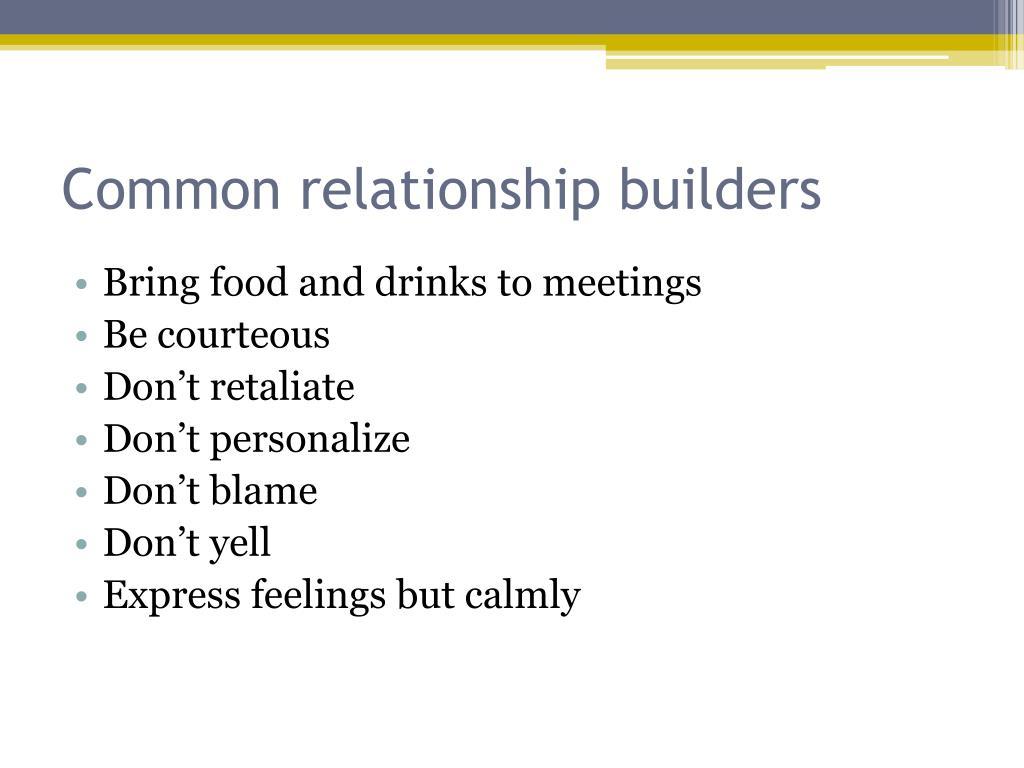 Common relationship builders
