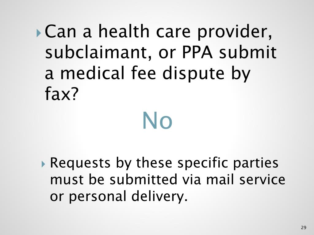 Can a health care provider, subclaimant, or PPA submit a medical fee dispute by fax?