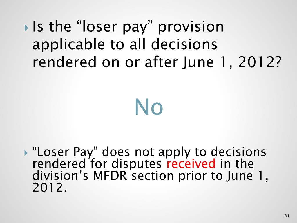 """Is the """"loser pay"""" provision applicable to all decisions rendered on or after June 1, 2012?"""
