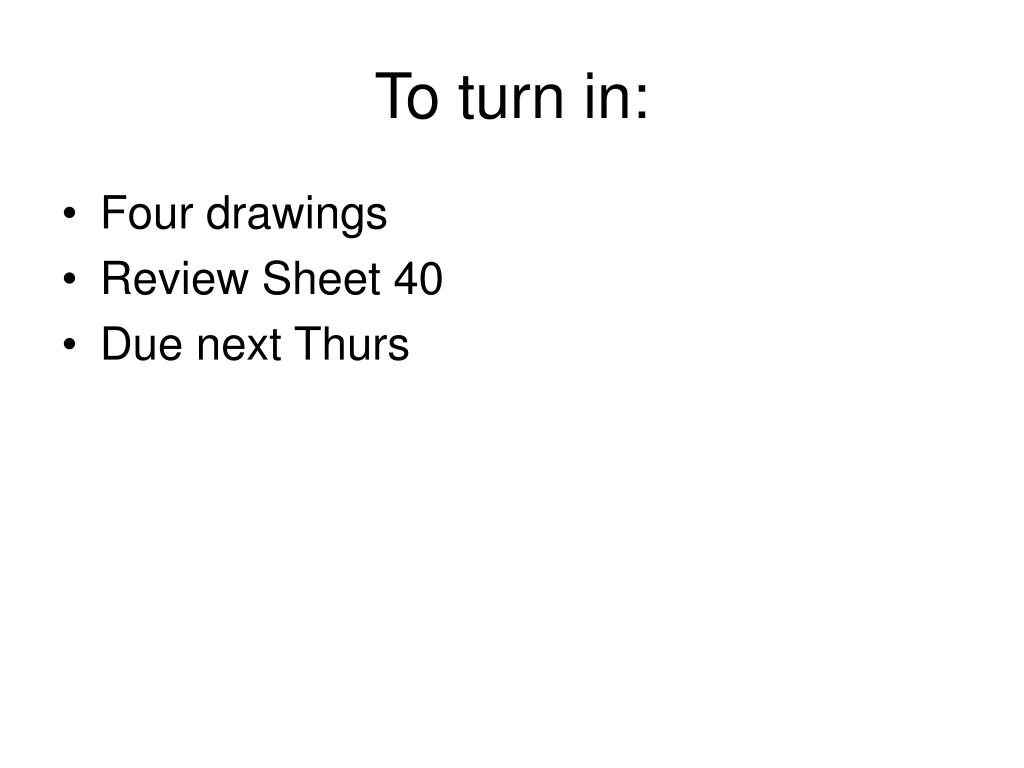 To turn in: