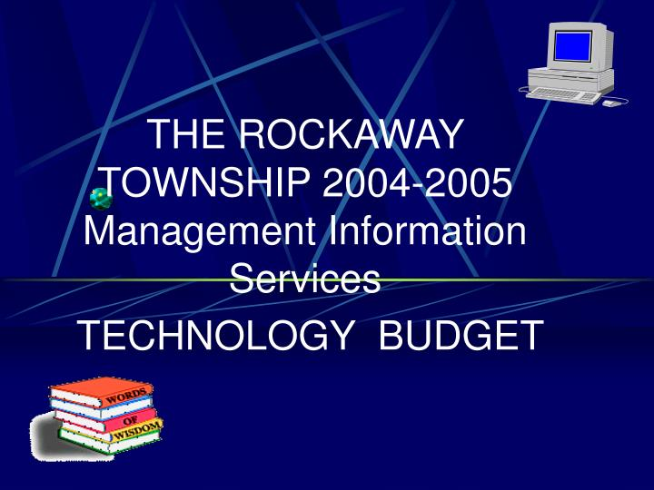 The rockaway township 2004 2005 management information services technology budget