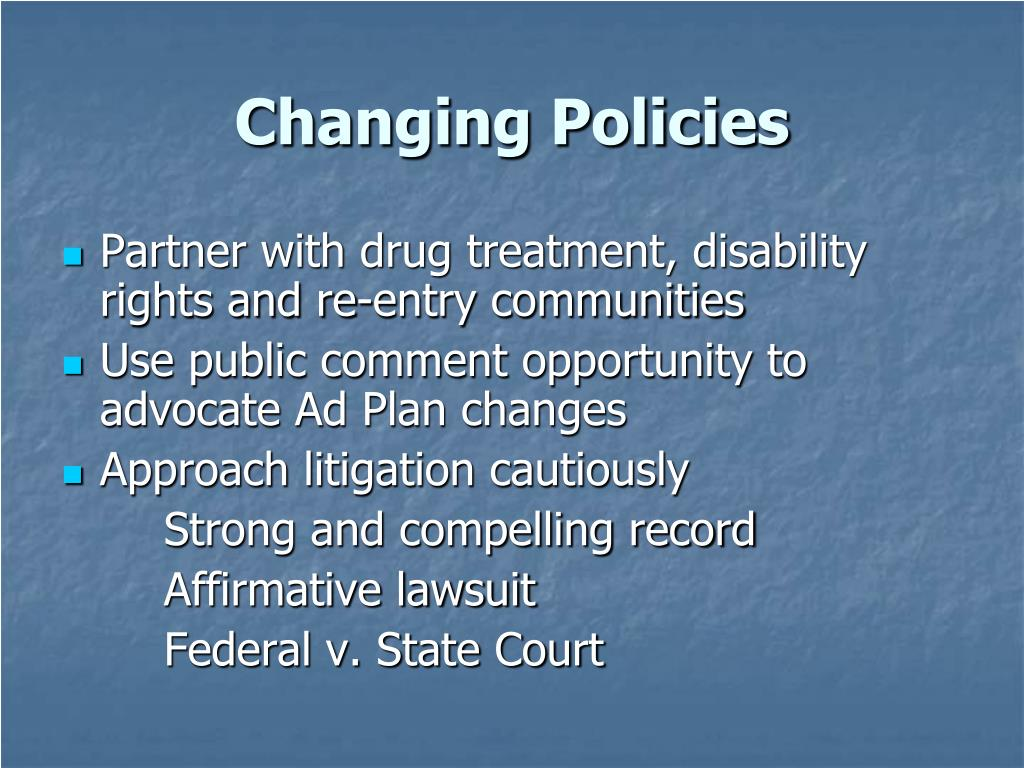 Changing Policies
