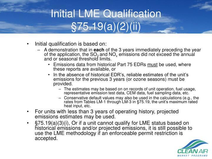 Initial LME Qualification
