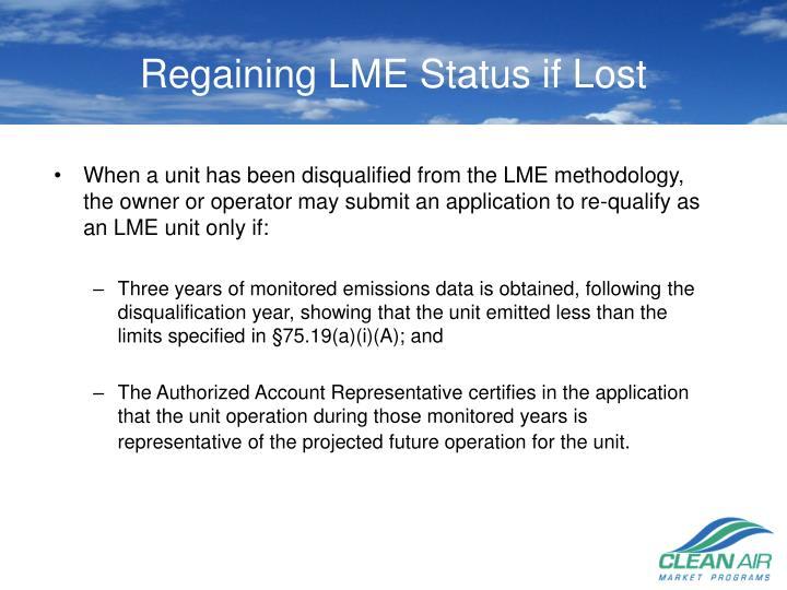 Regaining LME Status if Lost