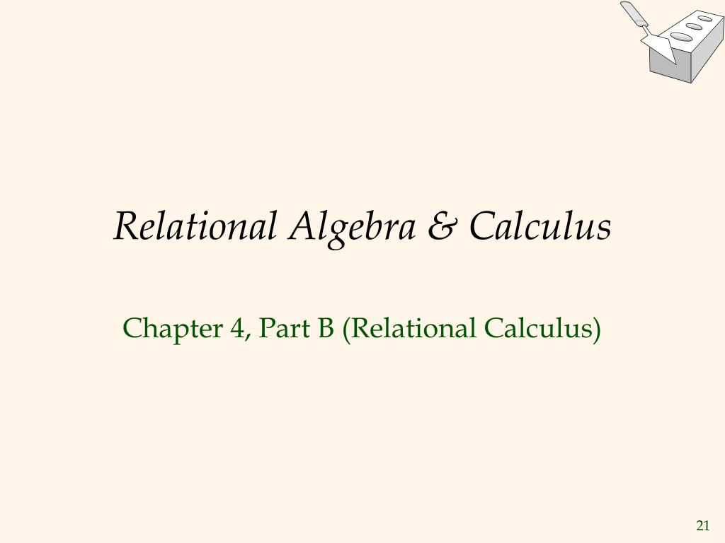 Relational Algebra & Calculus