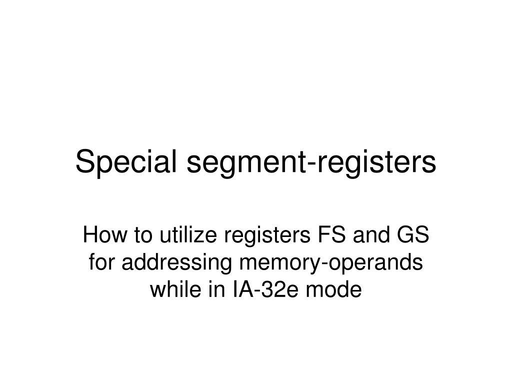 Special segment-registers