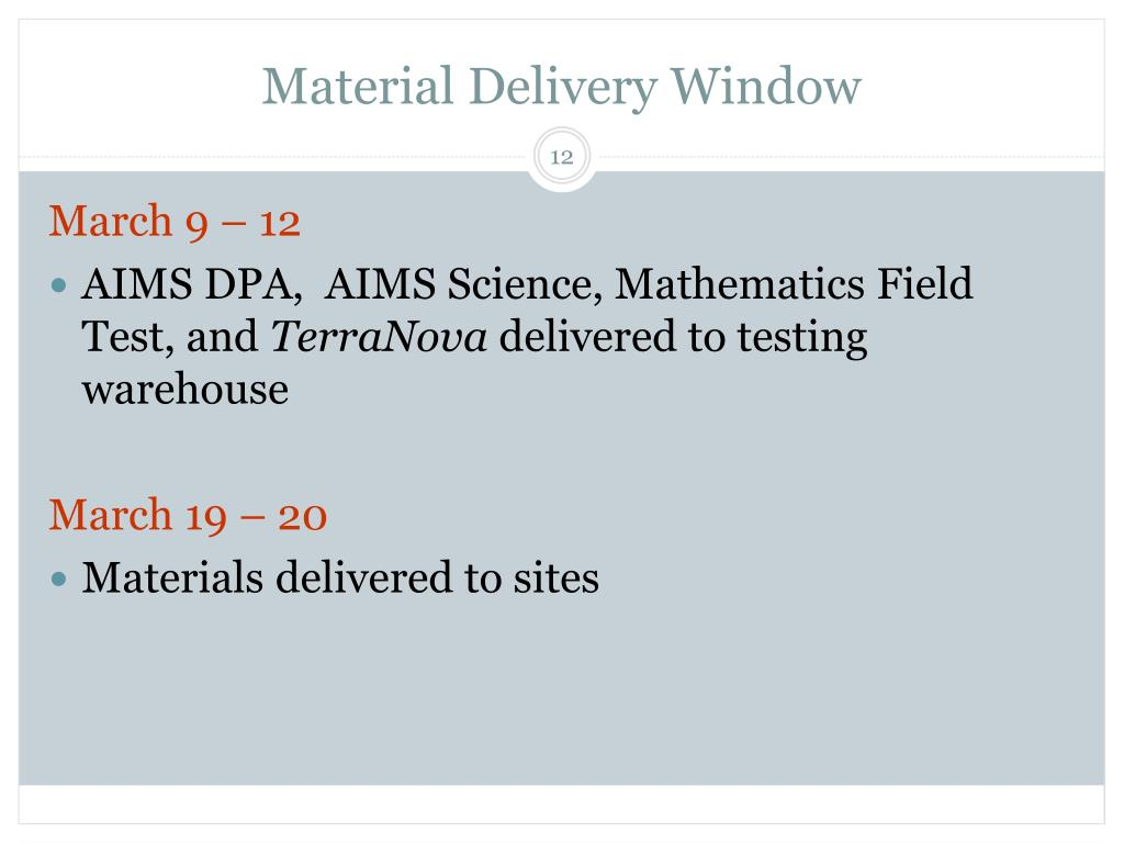 Material Delivery Window