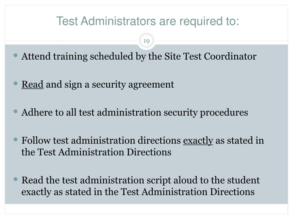 Test Administrators are required to: