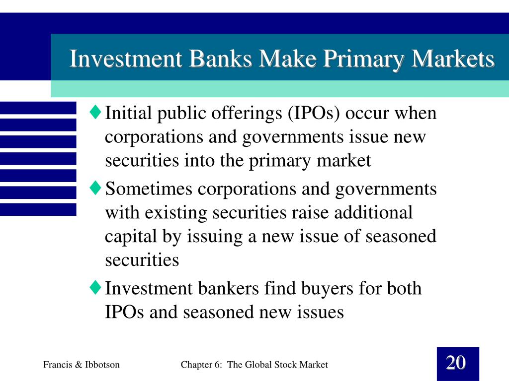 Investment Banks Make Primary Markets
