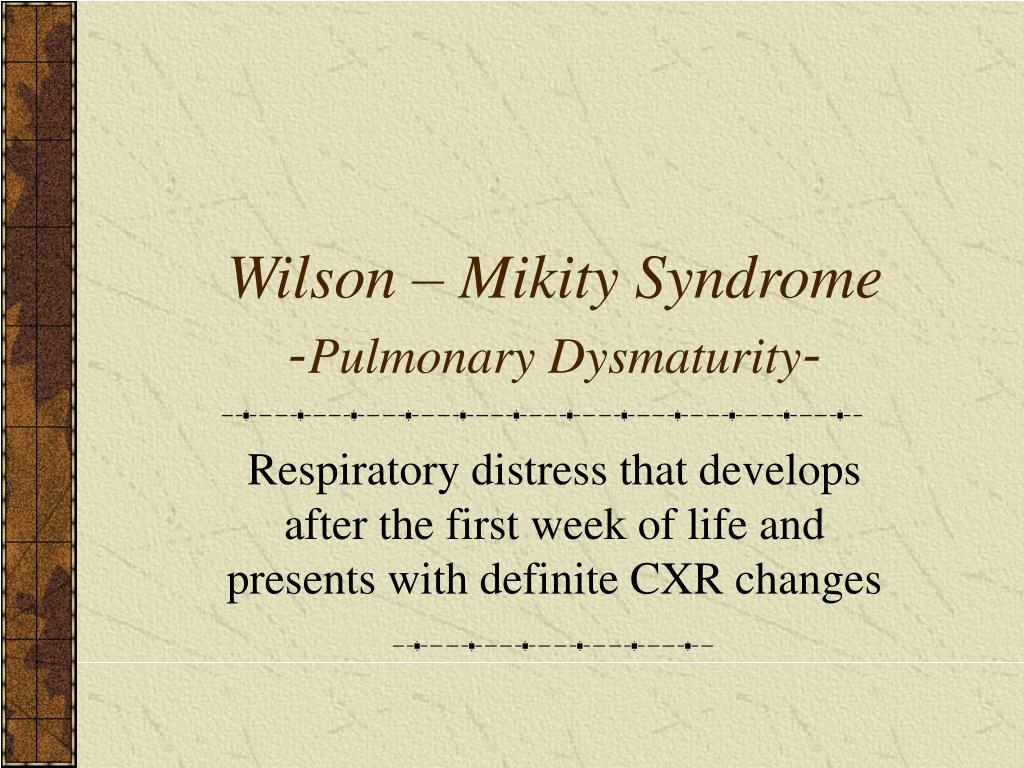 Wilson – Mikity Syndrome