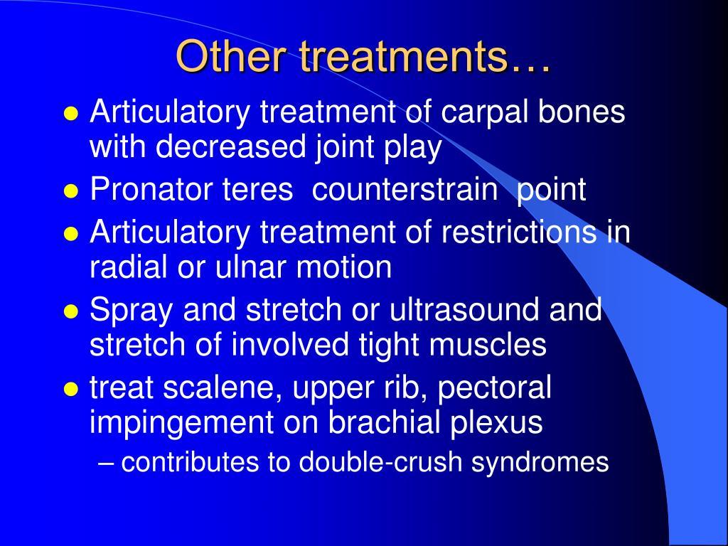 Other treatments…
