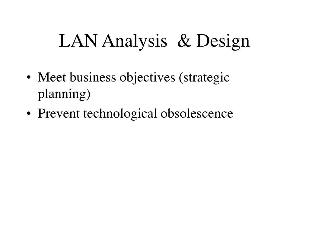 LAN Analysis  & Design