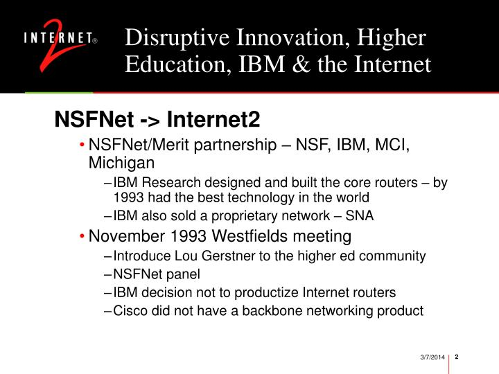 Disruptive innovation higher education ibm the internet