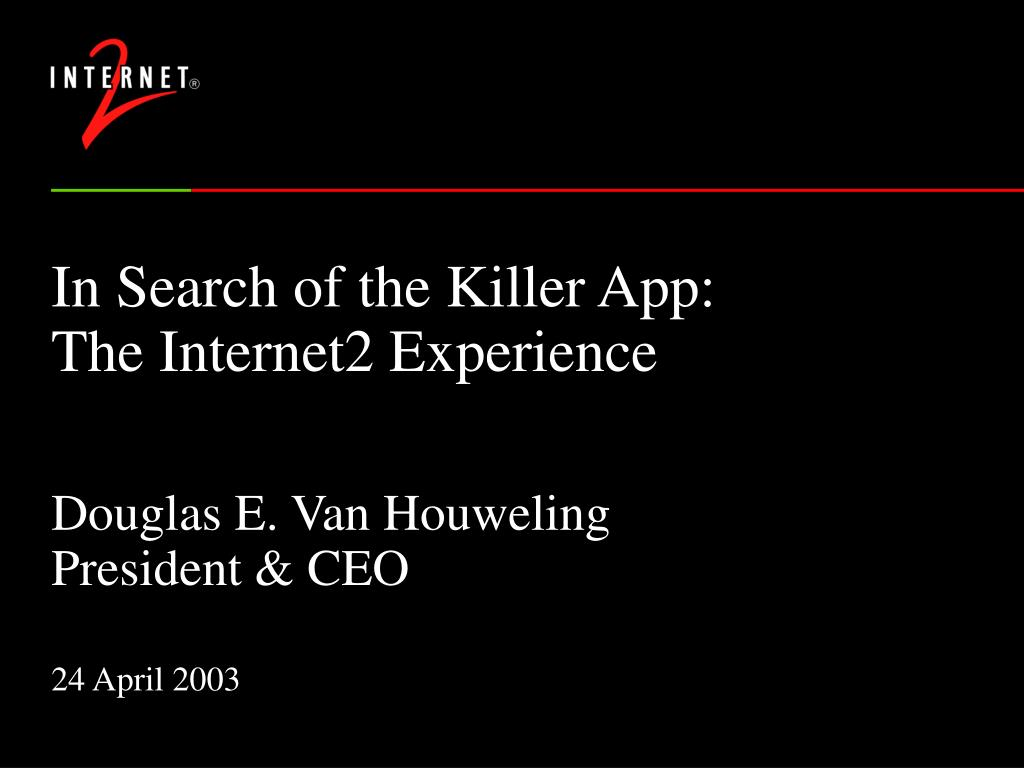 In Search of the Killer App: